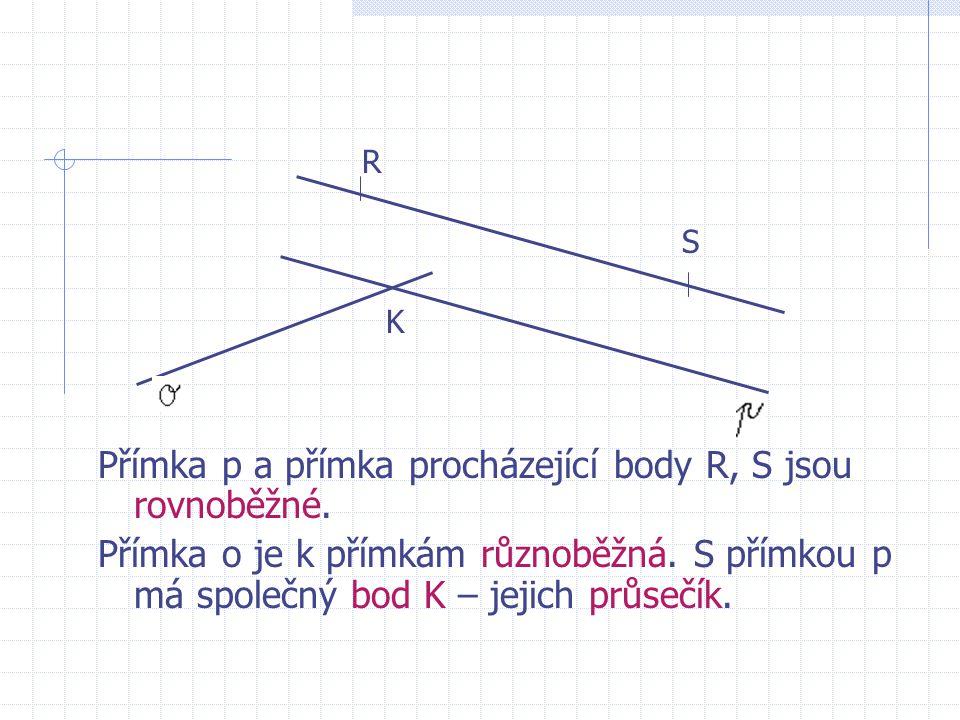 Přímka p je s přímkou o různoběžná. Mají společný bod P, jejich průsečík. P