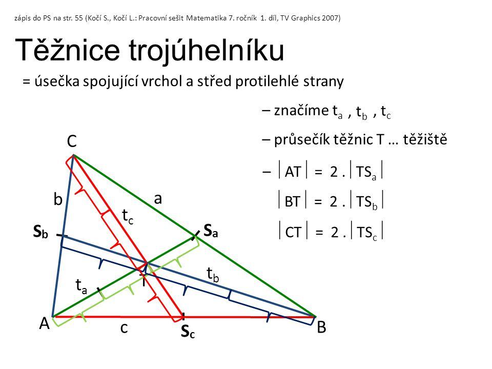 A B C S c S b S a –  AT  = 2.  TS a  c a b zápis do PS na str. 55 (Kočí S., Kočí L.: Pracovní sešit Matematika 7. ročník 1. díl, TV Graphics 2007)