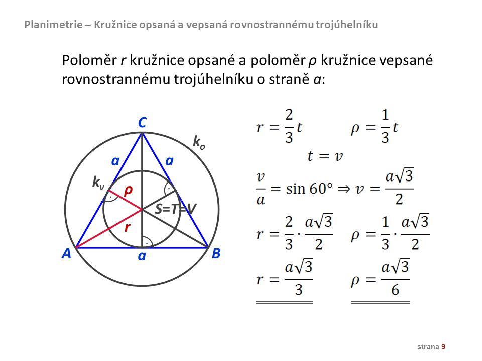 strana 9 Planimetrie – Kružnice opsaná a vepsaná rovnostrannému trojúhelníku Poloměr r kružnice opsané a poloměr ρ kružnice vepsané rovnostrannému tro