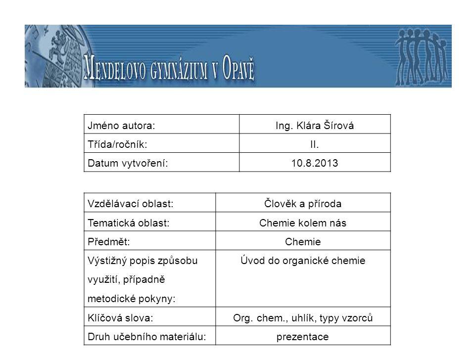 "Organická chemie Pojem ""organická chemie pochází z doby, kdy panovala tzv."