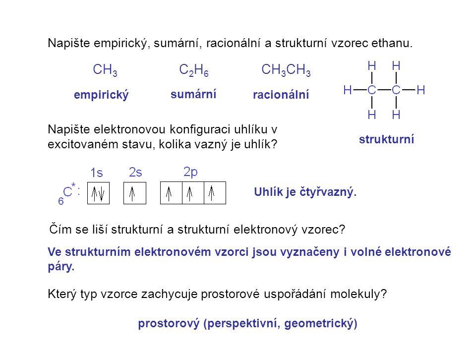 Napište empirický, sumární, racionální a strukturní vzorec ethanu. Napište elektronovou konfiguraci uhlíku v excitovaném stavu, kolika vazný je uhlík?