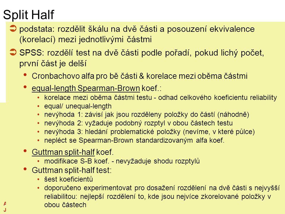 ISS Analytické metody výzkumu, semináře Jindřich Krejčí, 1. 11. 2011 Str. 10 Split Half  podstata: rozdělit škálu na dvě části a posouzení ekvivalenc