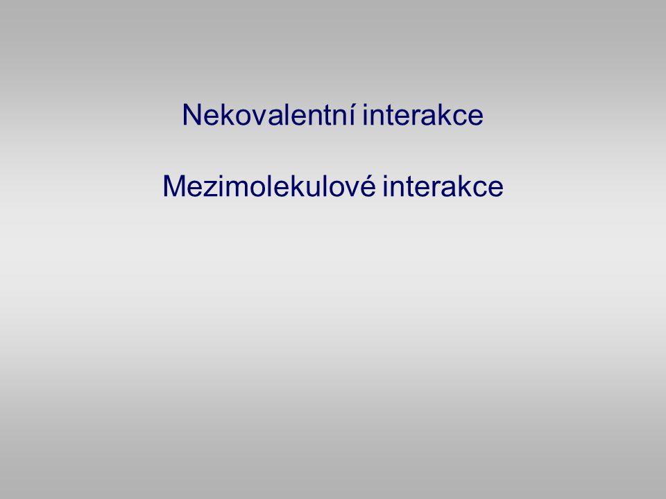 Nekovalentní interakce Mezimolekulové interakce