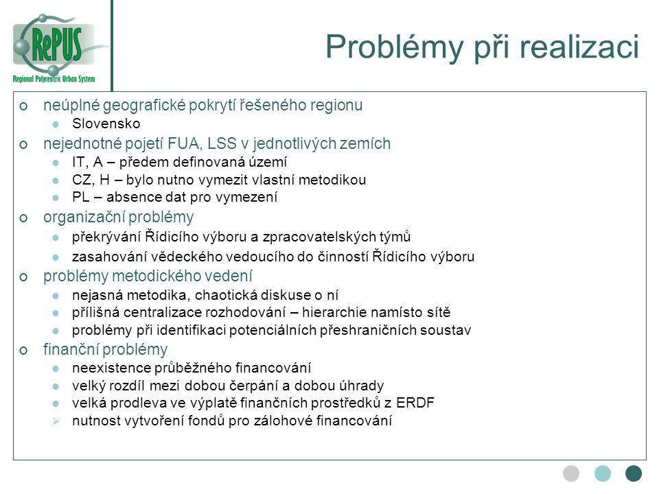 Problémy při realizaci neúplné geografické pokrytí řešeného regionu Slovensko nejednotné pojetí FUA, LSS v jednotlivých zemích IT, A – předem definova