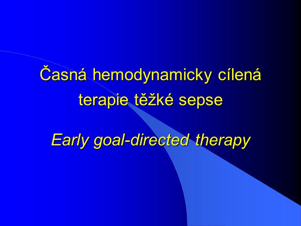 Časná hemodynamicky cílená terapie těžké sepse Early goal-directed therapy