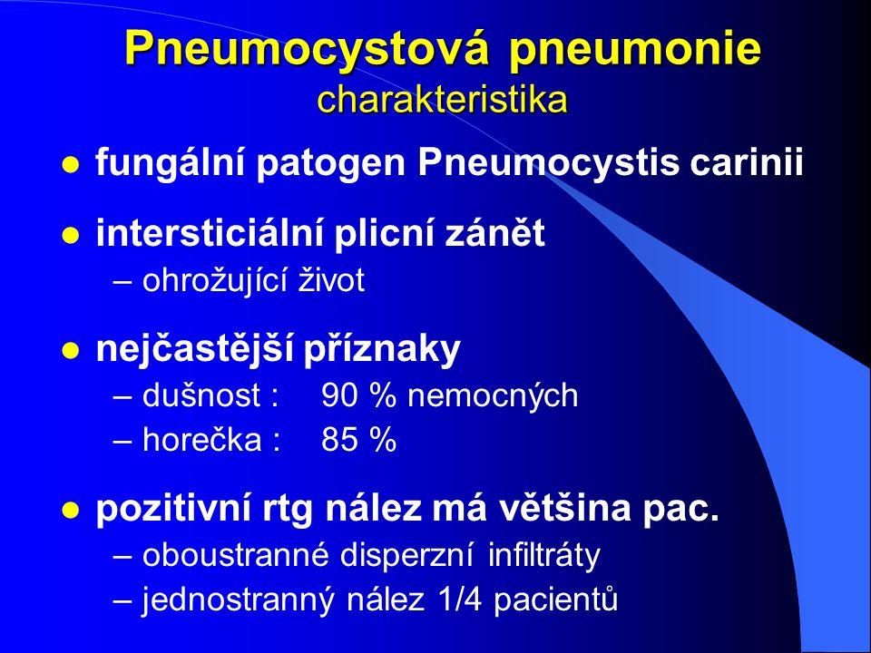 Pneumocystová pneumonie charakteristika l fungální patogen Pneumocystis carinii l intersticiální plicní zánět –ohrožující život l nejčastější příznaky