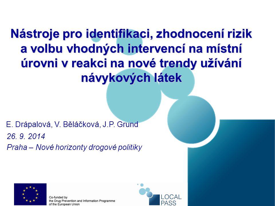 Nástroje pro identifikaci, zhodnocení rizik a volbu vhodných intervencí na místní úrovni v reakci na nové trendy užívání návykových látek 26.