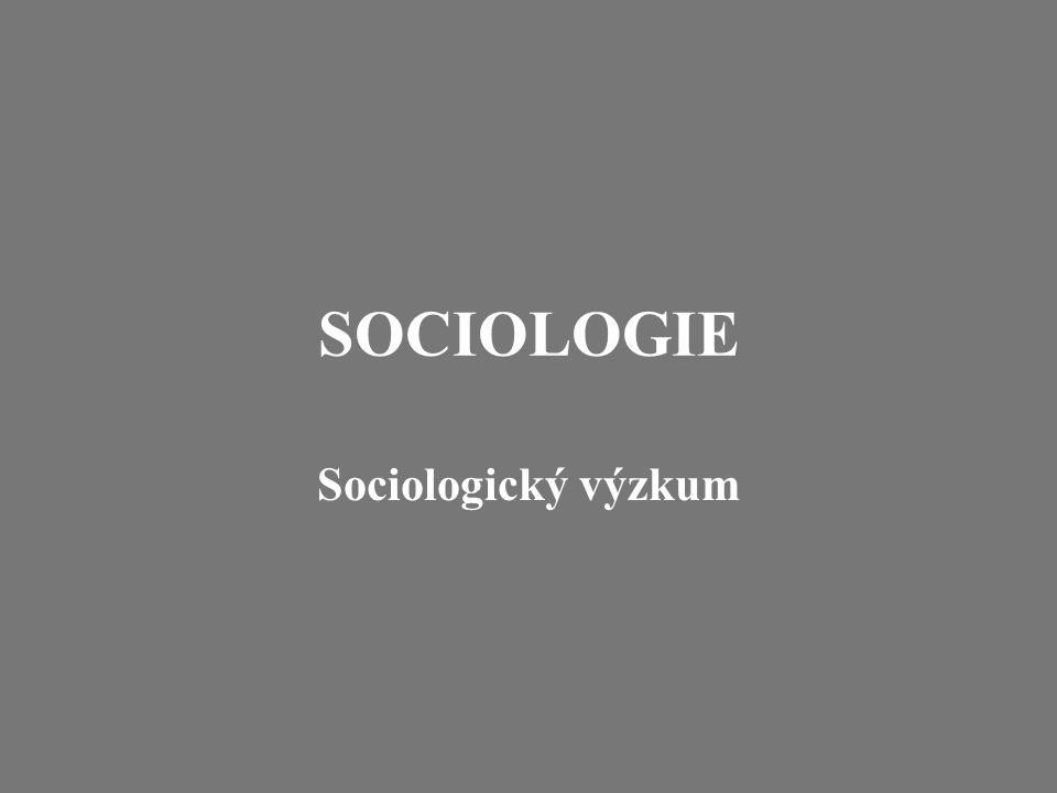 SOCIOLOGIE Sociologický výzkum