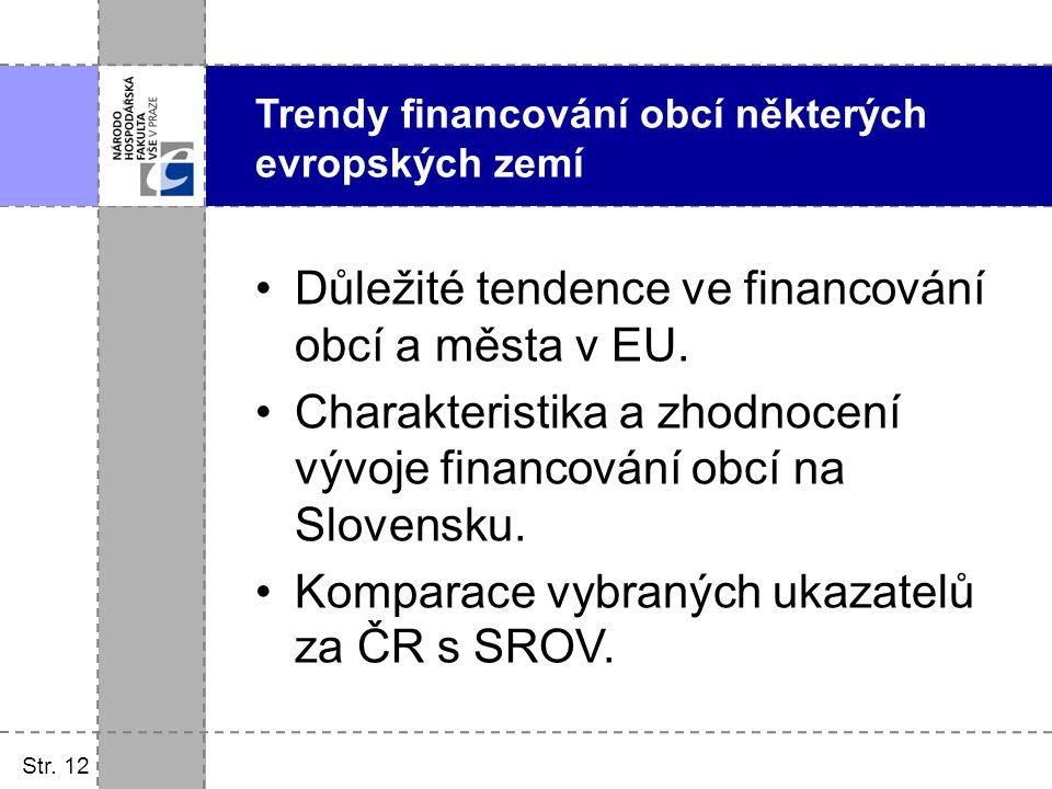 Str. 12 Důležité tendence ve financování obcí a města v EU. Charakteristika a zhodnocení vývoje financování obcí na Slovensku. Komparace vybraných uka