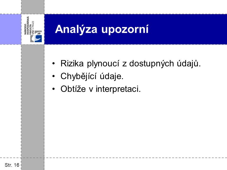 Rizika plynoucí z dostupných údajů. Chybějící údaje. Obtíže v interpretaci. Str. 16 Analýza upozorní