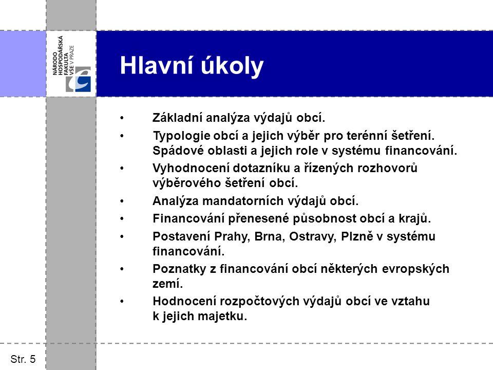Str. 5 Základní analýza výdajů obcí. Typologie obcí a jejich výběr pro terénní šetření. Spádové oblasti a jejich role v systému financování. Vyhodnoce