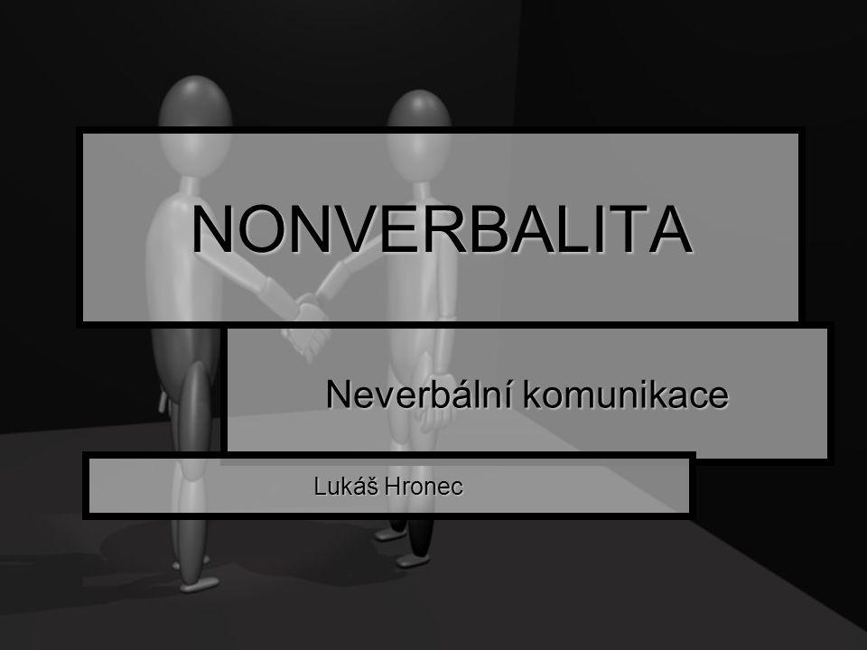 NONVERBALITA Neverbální komunikace Lukáš Hronec