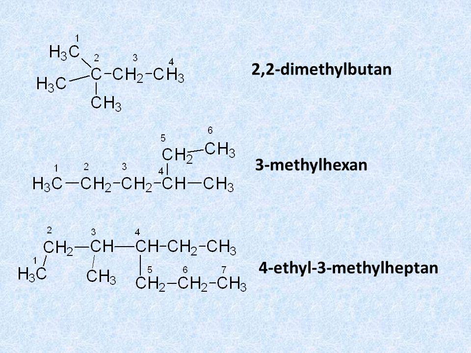 3-methylhexan 4-ethyl-3-methylheptan 2,2-dimethylbutan