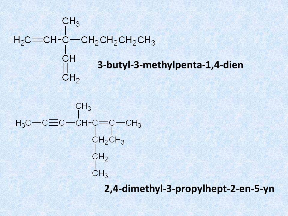 3-butyl-3-methylpenta-1,4-dien 2,4-dimethyl-3-propylhept-2-en-5-yn