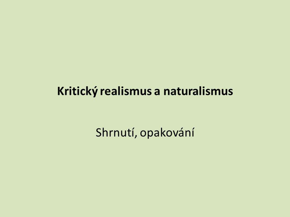 Kritický realismus a naturalismus Shrnutí, opakování