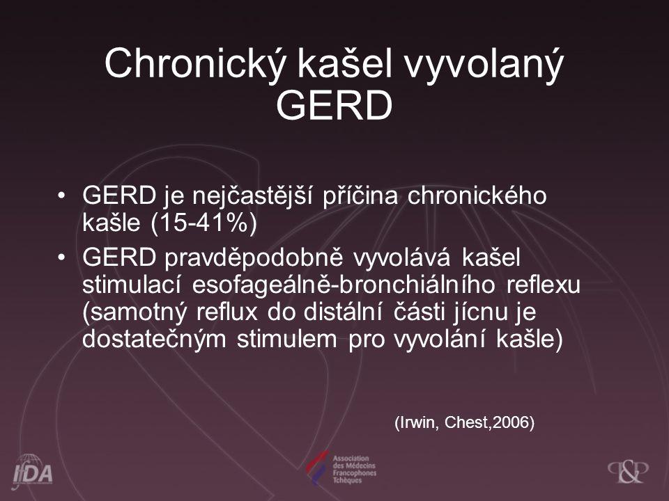 Chronický kašel vyvolaný GERD GERD je nejčastější příčina chronického kašle (15-41%) GERD pravděpodobně vyvolává kašel stimulací esofageálně-bronchiálního reflexu (samotný reflux do distální části jícnu je dostatečným stimulem pro vyvolání kašle) (Irwin, Chest,2006)