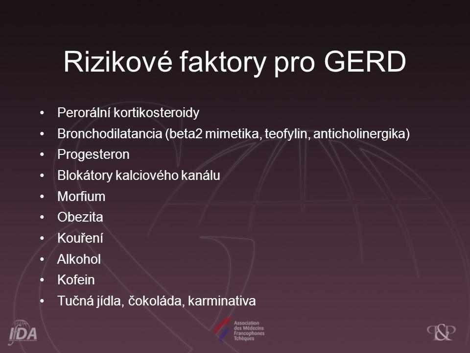 Rizikové faktory pro GERD Perorální kortikosteroidy Bronchodilatancia (beta2 mimetika, teofylin, anticholinergika) Progesteron Blokátory kalciového ka