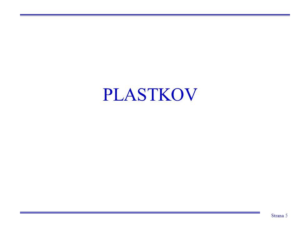 Strana 6 Tržby a hrubá marže Plastkov podle činností Lisovna Liberec Lisovna Hlinsko Komponenty I.