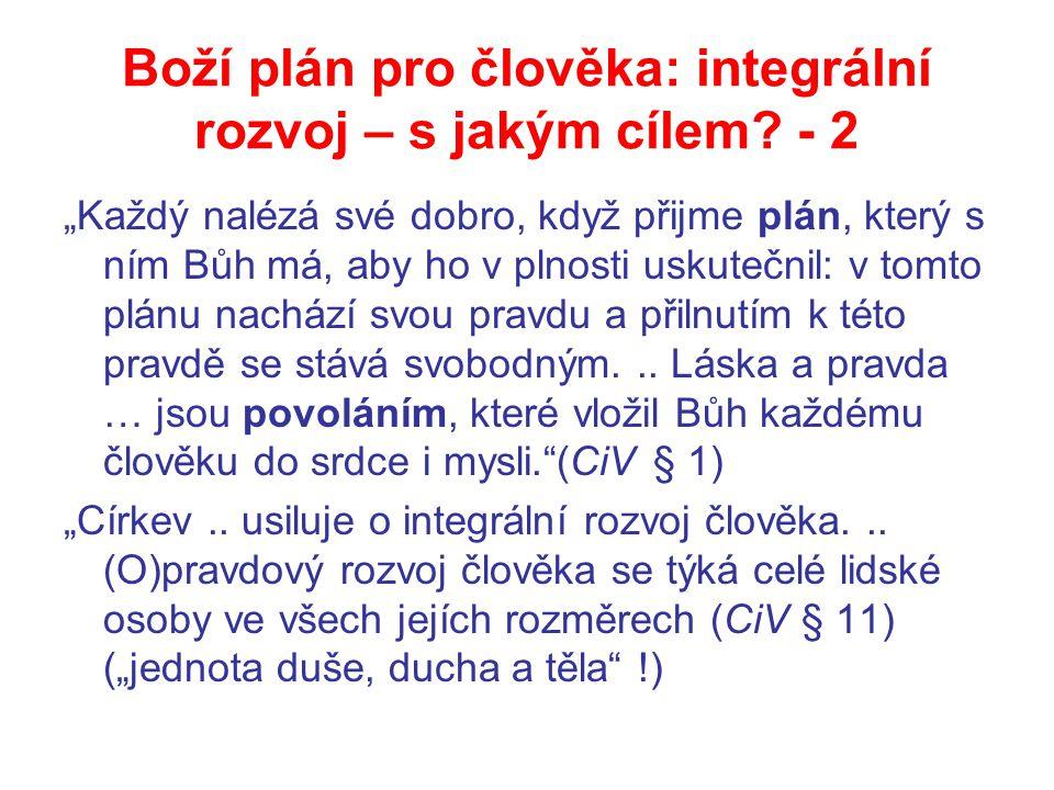 """Boží plán pro člověka: integrální rozvoj – s jakým cílem? - 2 """"Každý nalézá své dobro, když přijme plán, který s ním Bůh má, aby ho v plnosti uskutečn"""