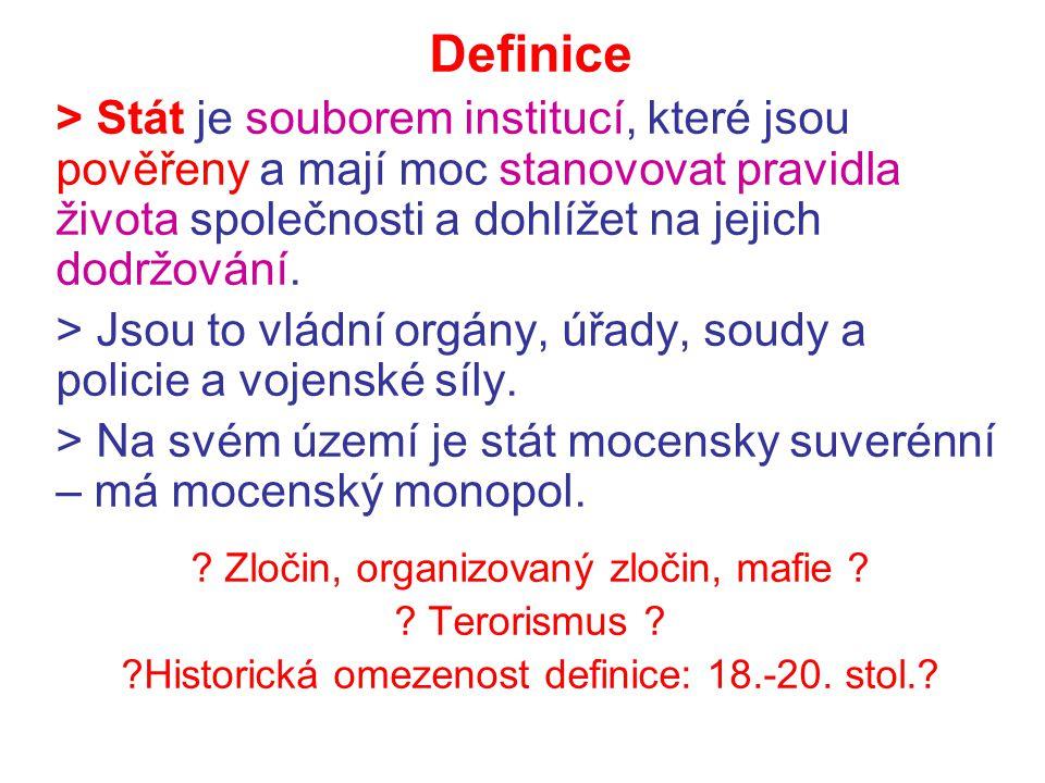 Definice > Stát je souborem institucí, které jsou pověřeny a mají moc stanovovat pravidla života společnosti a dohlížet na jejich dodržování. > Jsou t