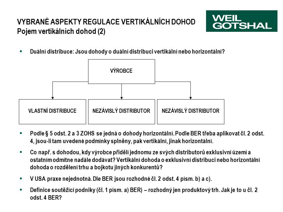 VYBRANÉ ASPEKTY REGULACE VERTIKÁLNÍCH DOHOD Pojem vertikálních dohod (2)  Duální distribuce: Jsou dohody o duální distribuci vertikální nebo horizontální.
