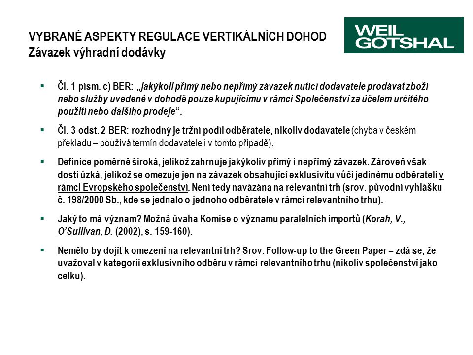 VYBRANÉ ASPEKTY REGULACE VERTIKÁLNÍCH DOHOD Závazek výhradní dodávky  Čl.