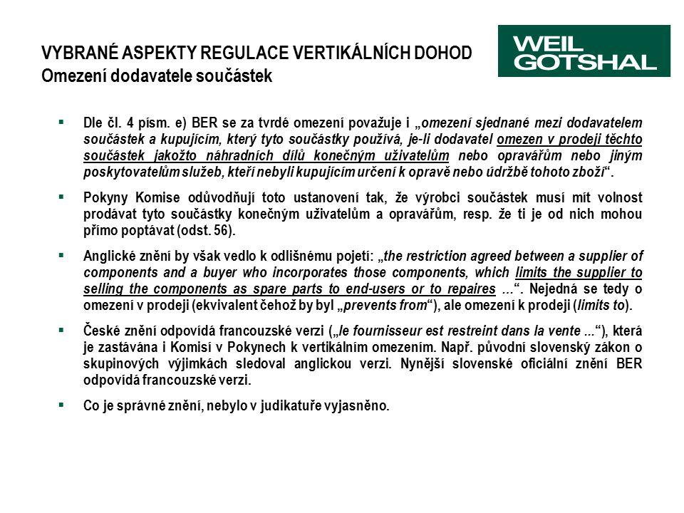 VYBRANÉ ASPEKTY REGULACE VERTIKÁLNÍCH DOHOD Omezení dodavatele součástek  Dle čl.