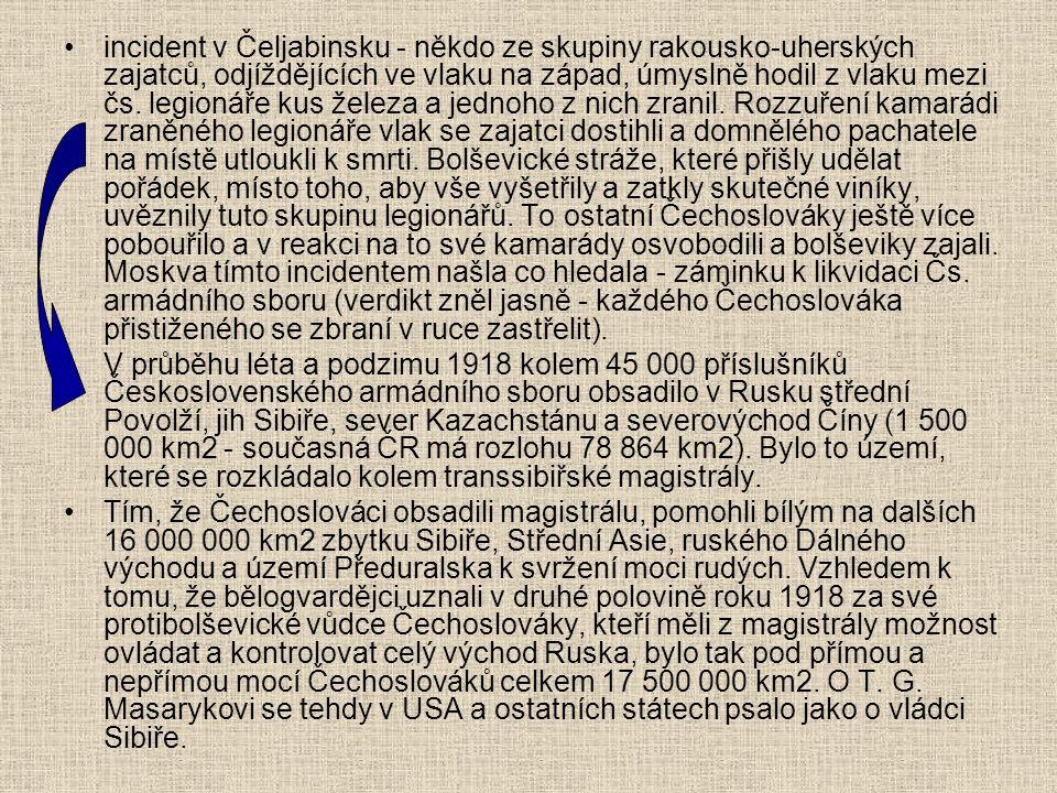 incident v Čeljabinsku - někdo ze skupiny rakousko-uherských zajatců, odjíždějících ve vlaku na západ, úmyslně hodil z vlaku mezi čs. legionáře kus že