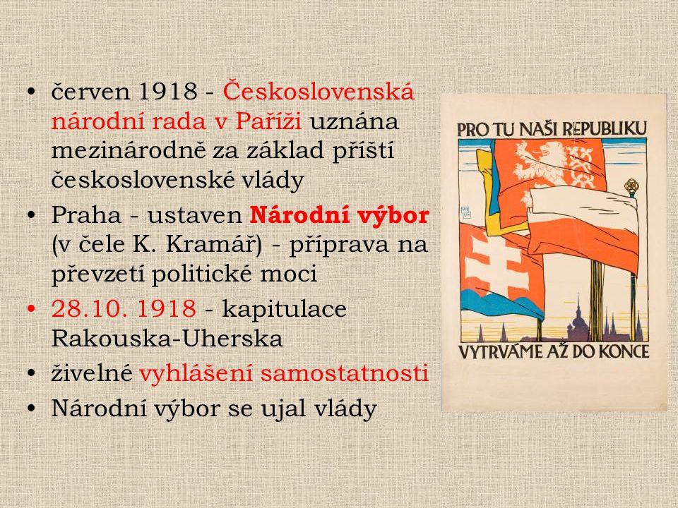 červen 1918 - Československá národní rada v Paříži uznána mezinárodně za základ příští československé vlády Praha - ustaven Národní výbor (v čele K. K
