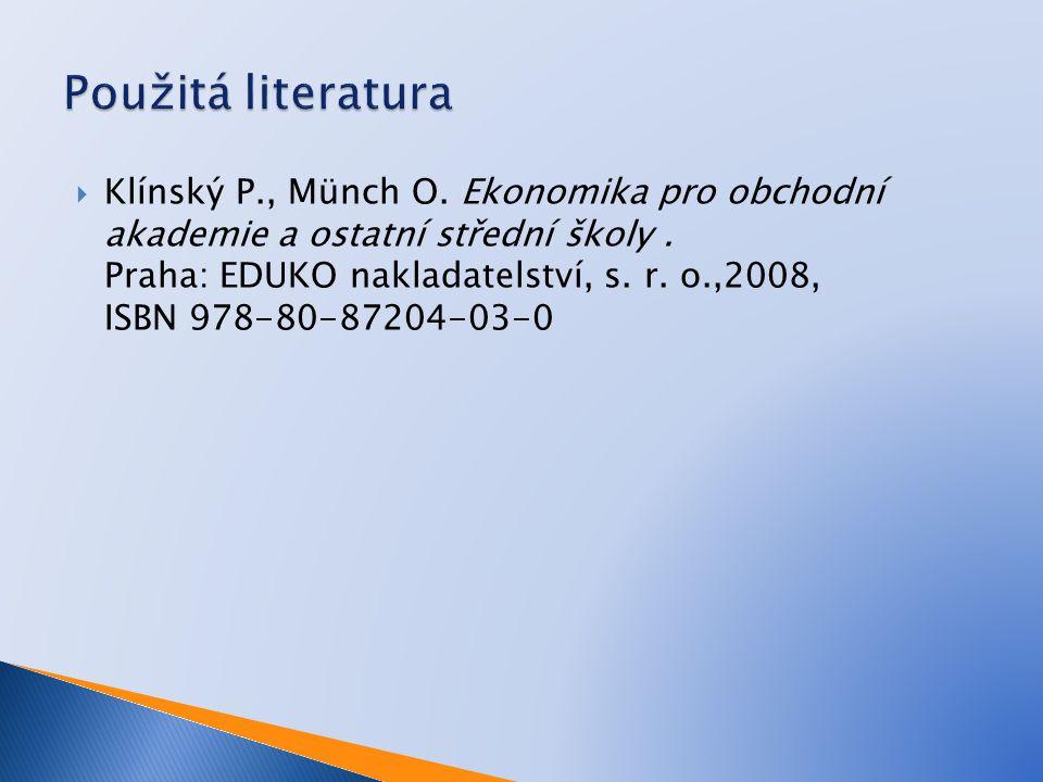  Klínský P., Münch O. Ekonomika pro obchodní akademie a ostatní střední školy.