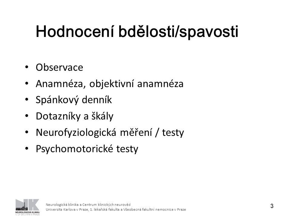 Neurologická klinika a Centrum klinických neurověd Universita Karlova v Praze, 1. lékařská fakulta a Všeobecná fakultní nemocnice v Praze Observace An