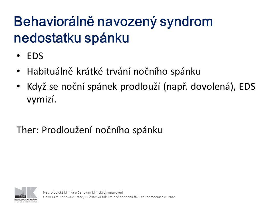 Neurologická klinika a Centrum klinických neurověd Universita Karlova v Praze, 1. lékařská fakulta a Všeobecná fakultní nemocnice v Praze EDS Habituál