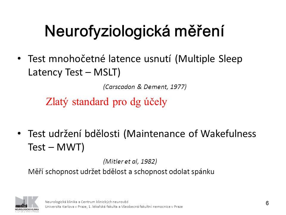 1.Míra spavosti. Průměrná latence usnutí (z 5 měření) EDS: < 8 min ( ICSD3) 2.