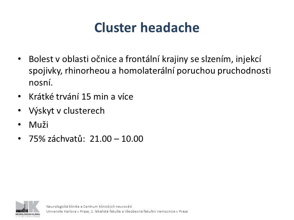 Neurologická klinika a Centrum klinických neurověd Universita Karlova v Praze, 1. lékařská fakulta a Všeobecná fakultní nemocnice v Praze Cluster head