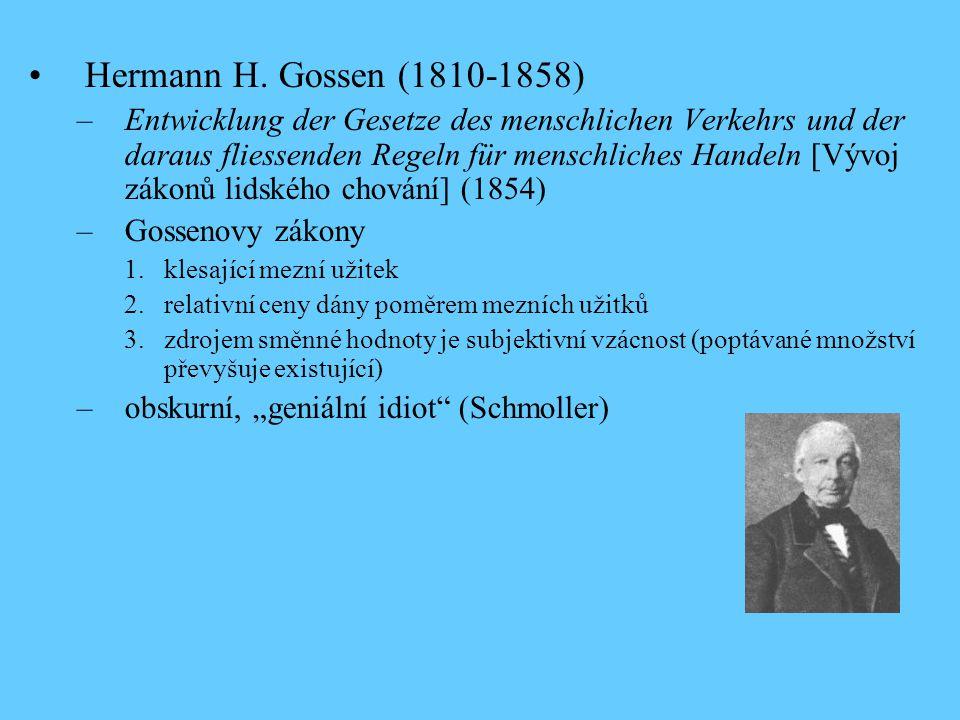 Hermann H. Gossen (1810-1858) –Entwicklung der Gesetze des menschlichen Verkehrs und der daraus fliessenden Regeln für menschliches Handeln [Vývoj zák