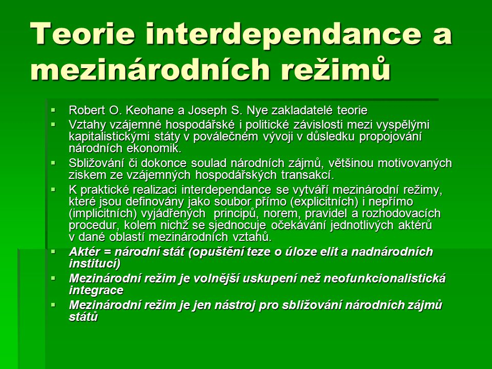 Teorie interdependance a mezinárodních režimů  Robert O.