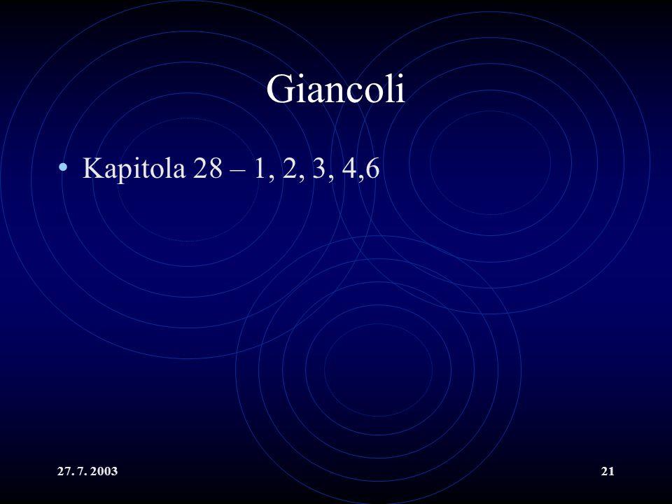 27. 7. 200321 Giancoli Kapitola 28 – 1, 2, 3, 4,6