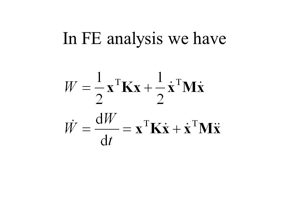 In FE analysis we have