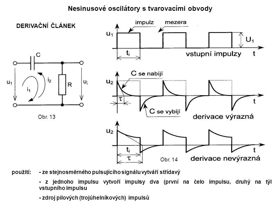 Nesinusové oscilátory s tvarovacími obvody DERIVAČNÍ ČLÁNEK použití:- ze stejnosměrného pulsujícího signálu vytváří střídavý - z jednoho impulsu vytvo