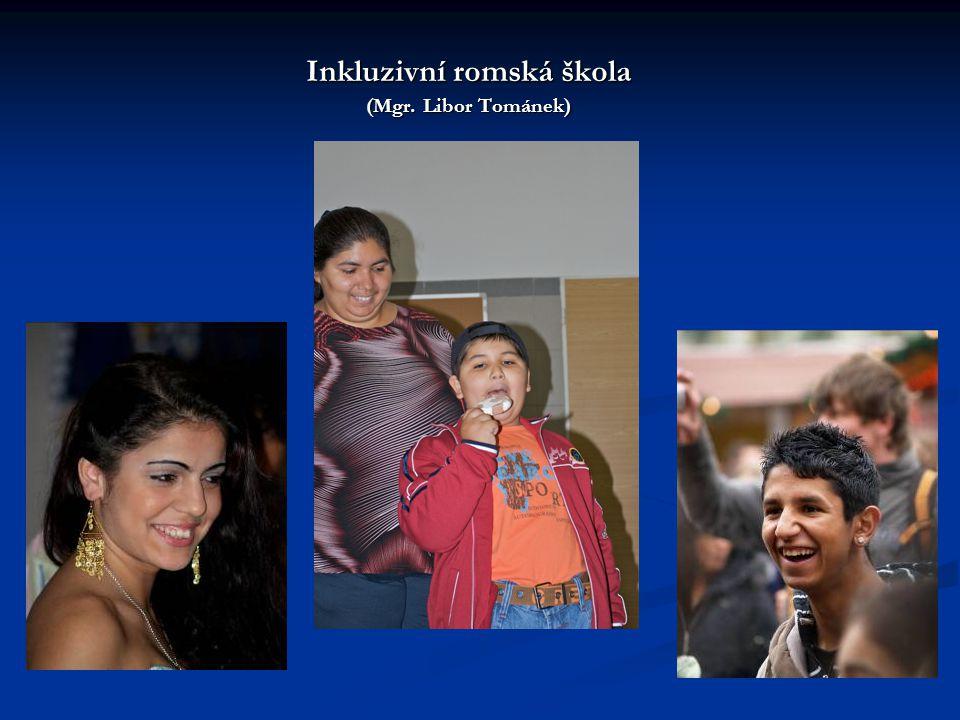 Inkluzivní romská škola (Mgr. Libor Tománek)