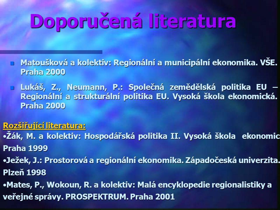 n Veřejná n Veřejná správa EU. n Instituce n Instituce EU, princip subsidiarity. n Regiony n Regiony a jejich specifika, regionální politika EU a její