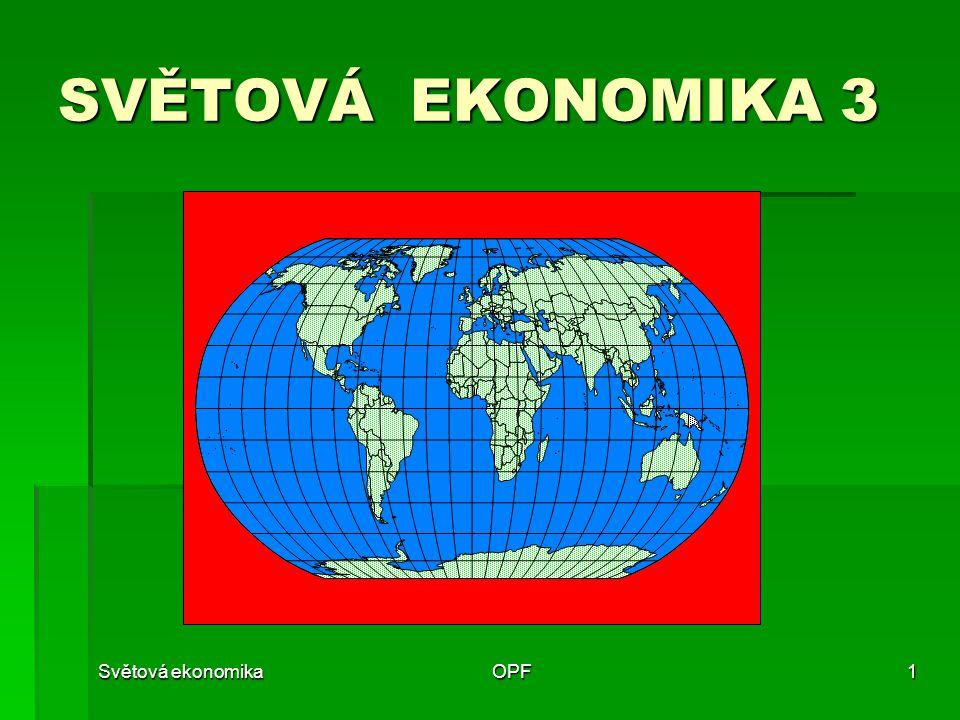 Světová ekonomikaOPF1 SVĚTOVÁ EKONOMIKA 3