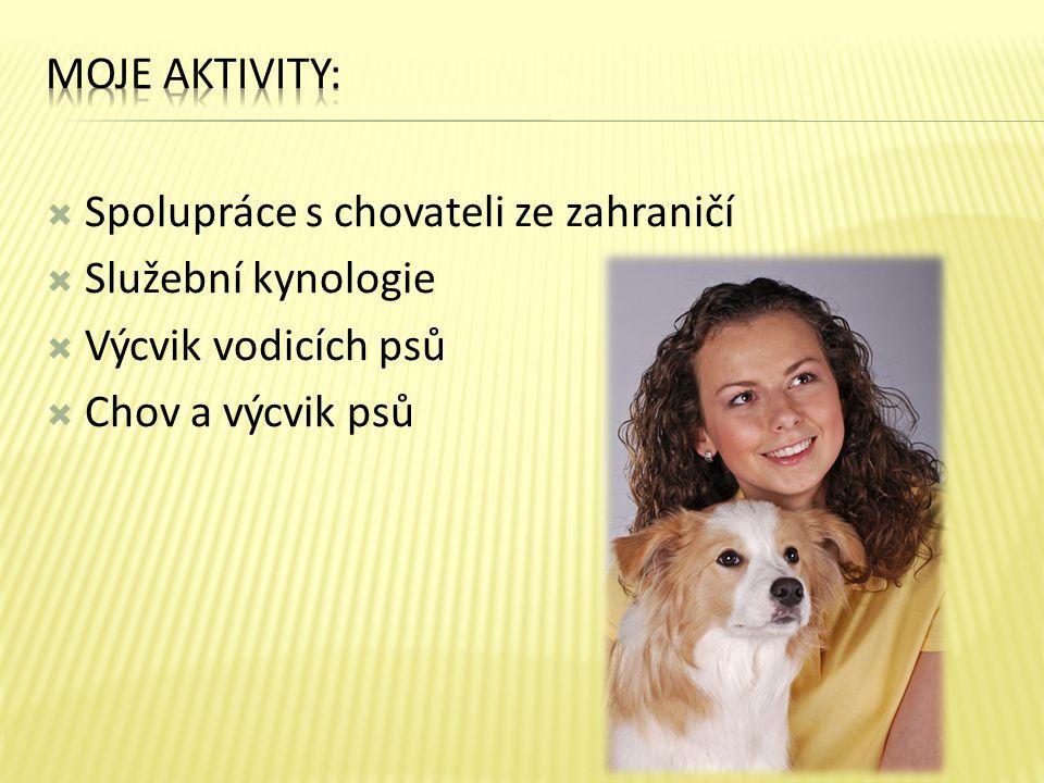  Spolupráce s chovateli ze zahraničí  Služební kynologie  Výcvik vodicích psů  Chov a výcvik psů