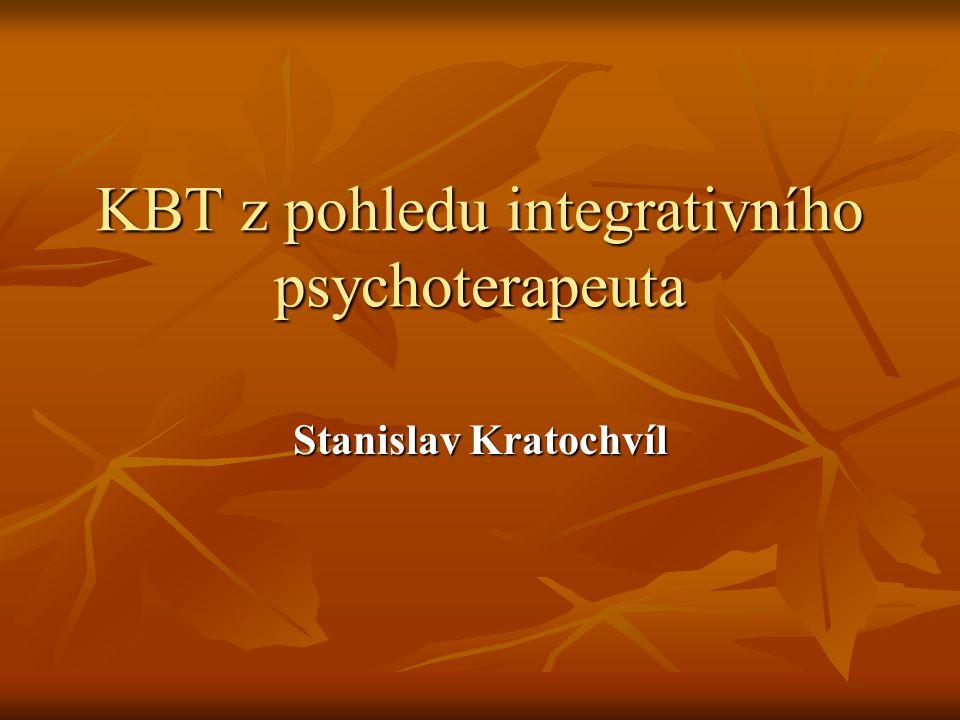KBT z pohledu integrativního psychoterapeuta Stanislav Kratochvíl