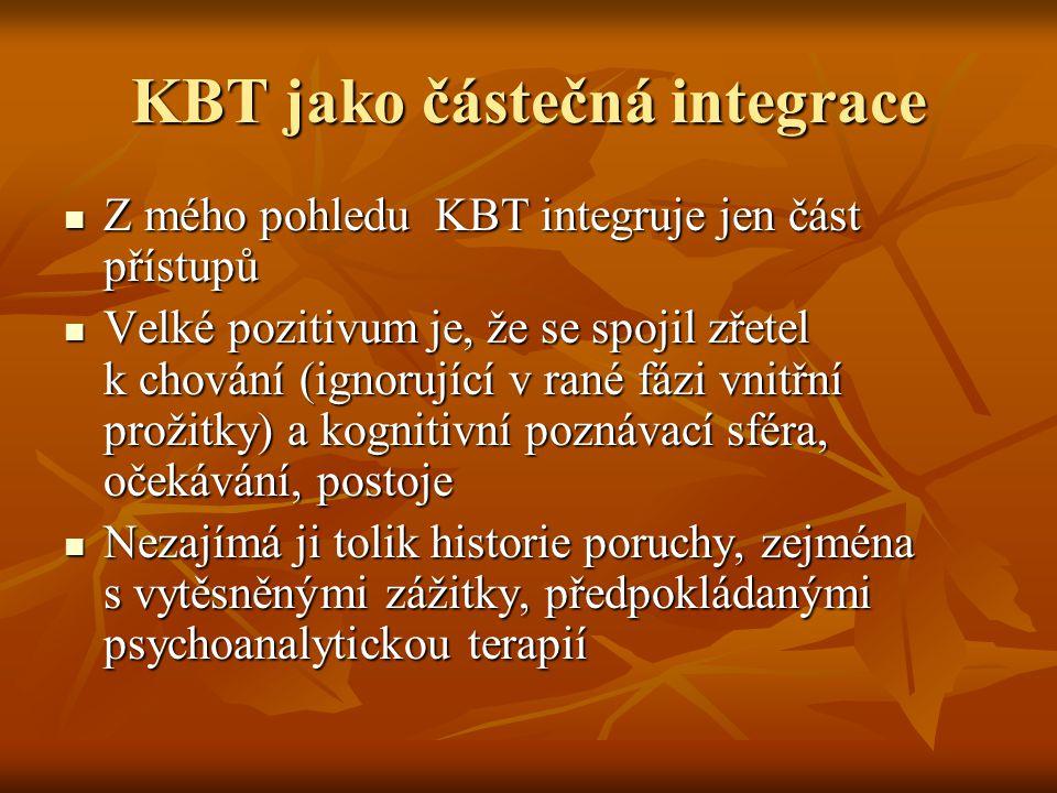 KBT jako částečná integrace Z mého pohledu KBT integruje jen část přístupů Z mého pohledu KBT integruje jen část přístupů Velké pozitivum je, že se sp