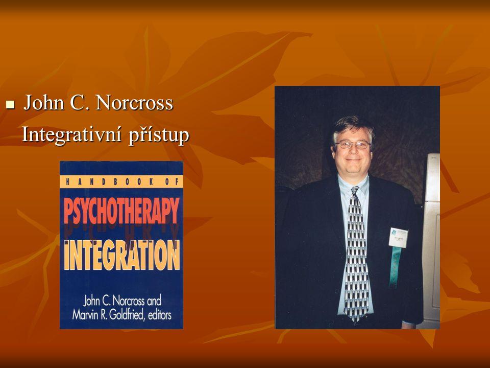John C. Norcross John C. Norcross Integrativní přístup Integrativní přístup
