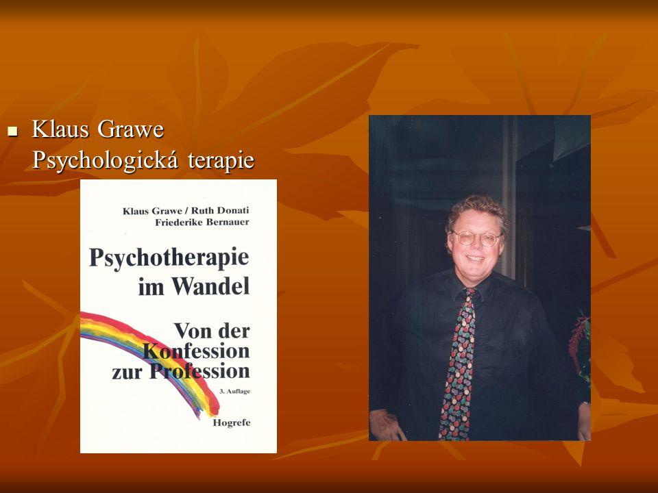 Klaus Grawe Klaus Grawe Psychologická terapie Psychologická terapie