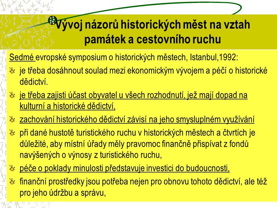 Vývoj názorů historických měst na vztah památek a cestovního ruchu Sedmé evropské symposium o historických městech, Istanbul,1992: je třeba dosáhnout