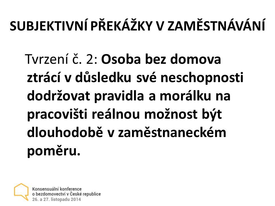 SUBJEKTIVNÍ PŘEKÁŽKY V ZAMĚSTNÁVÁNÍ Tvrzení č.