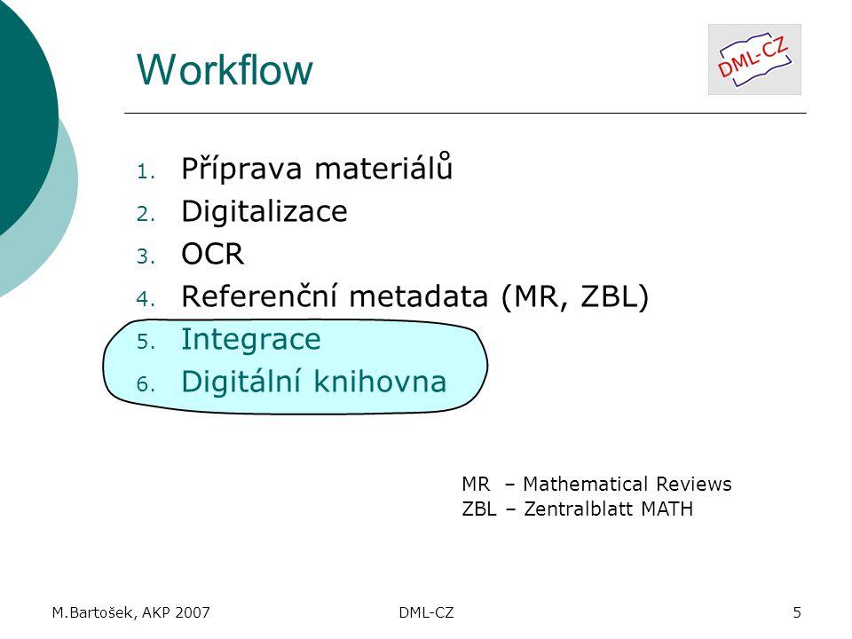 M.Bartošek, AKP 2007DML-CZ5 Workflow 1. Příprava materiálů 2.